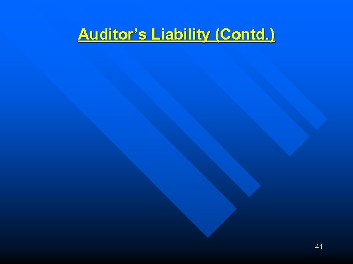Auditor's Liability (Contd. ) 41
