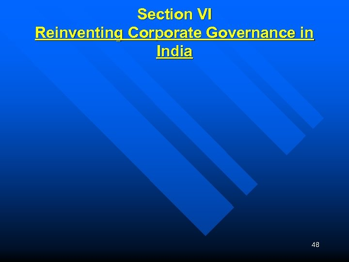 Section VI Reinventing Corporate Governance in India 48
