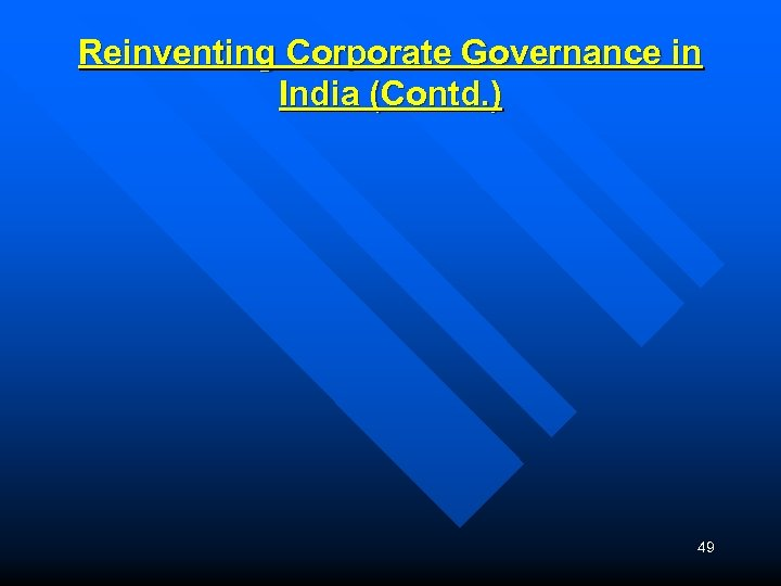 Reinventing Corporate Governance in India (Contd. ) 49