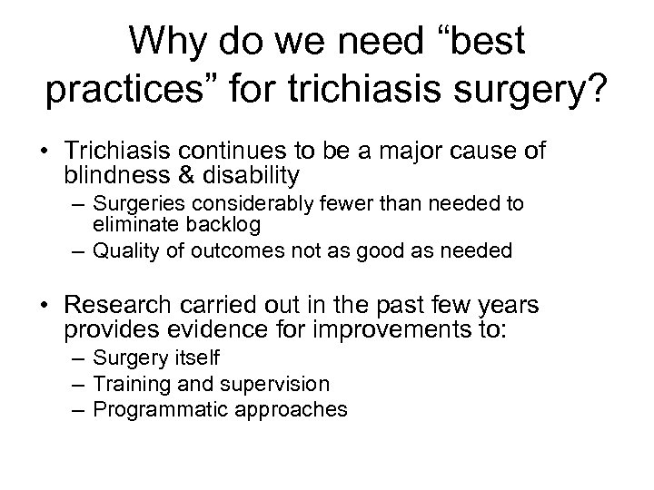 "Why do we need ""best practices"" for trichiasis surgery? • Trichiasis continues to be"