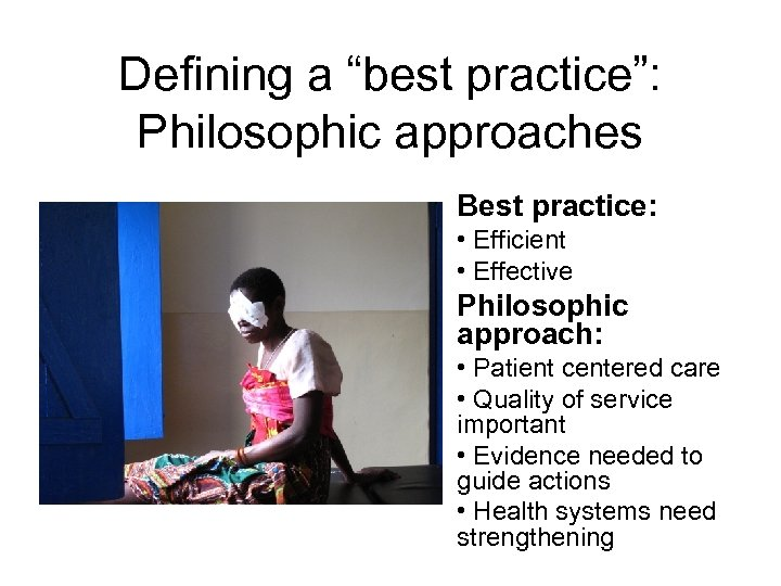 "Defining a ""best practice"": Philosophic approaches Best practice: • Efficient • Effective Philosophic approach:"