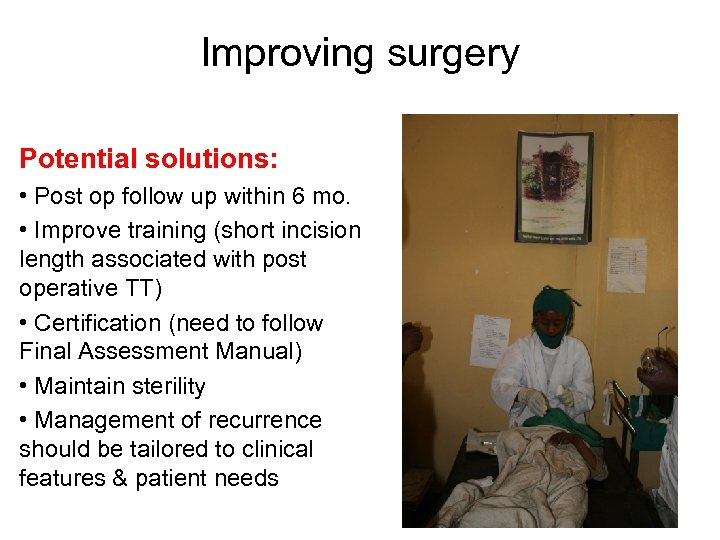 Improving surgery Potential solutions: • Post op follow up within 6 mo. • Improve