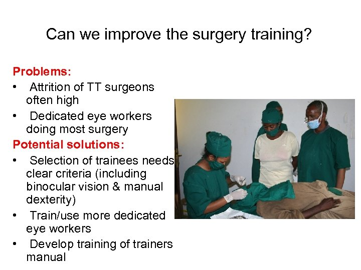 Can we improve the surgery training? Problems: • Attrition of TT surgeons often high