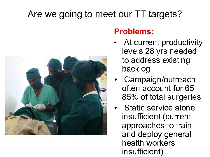 Are we going to meet our TT targets? Problems: • At current productivity levels