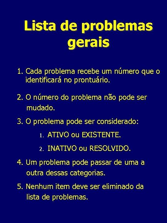 Lista de problemas gerais 1. Cada problema recebe um número que o identificará no