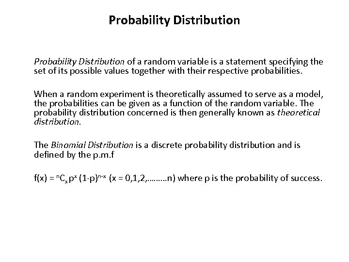 Probability Distribution of a random variable is a statement specifying the set of its
