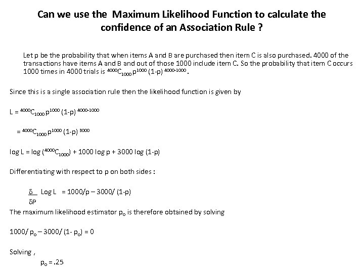 Can we use the Maximum Likelihood Function to calculate the confidence of an Association