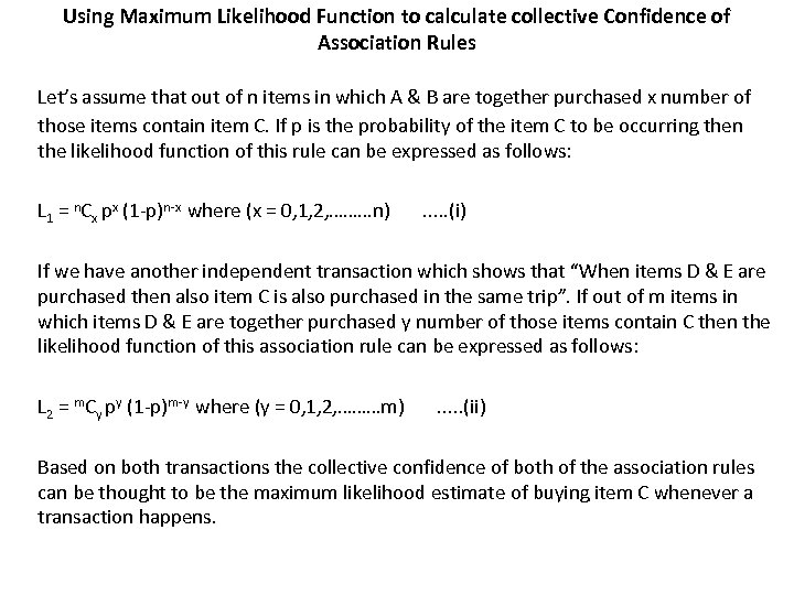 Using Maximum Likelihood Function to calculate collective Confidence of Association Rules Let's assume that