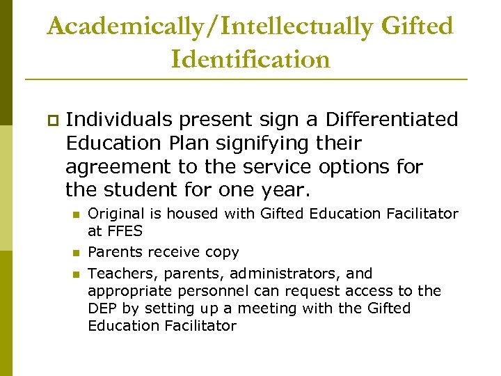 Academically/Intellectually Gifted Identification p Individuals present sign a Differentiated Education Plan signifying their agreement