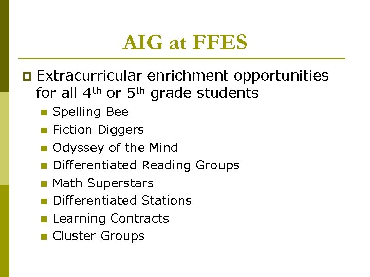 AIG at FFES p Extracurricular enrichment opportunities for all 4 th or 5 th