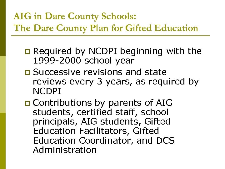 AIG in Dare County Schools: The Dare County Plan for Gifted Education Required by