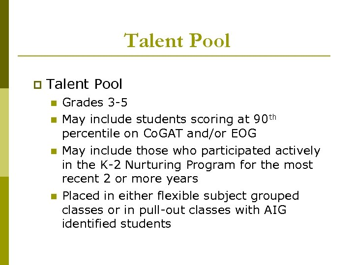 Talent Pool p Talent Pool n n Grades 3 -5 May include students scoring