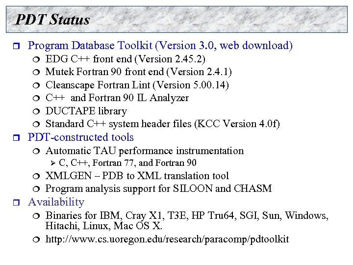 PDT Status r Program Database Toolkit (Version 3. 0, web download) ¦ ¦ ¦