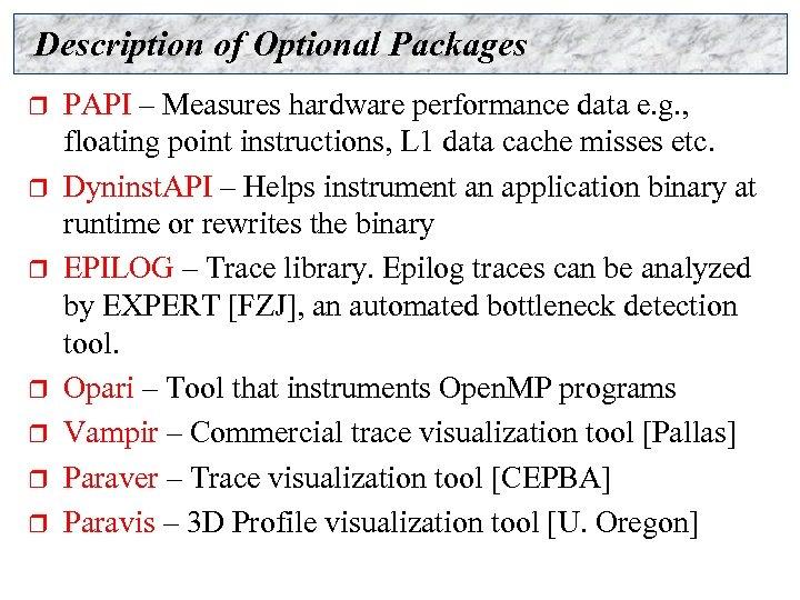 Description of Optional Packages r r r r PAPI – Measures hardware performance data