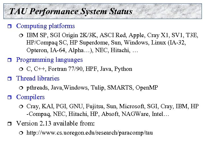 TAU Performance System Status r Computing platforms ¦ r Programming languages ¦ r pthreads,