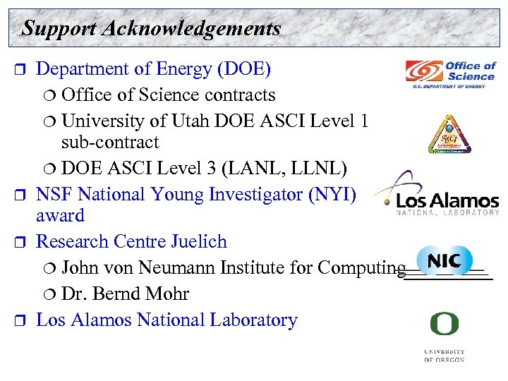 Support Acknowledgements r r Department of Energy (DOE) ¦ Office of Science contracts ¦
