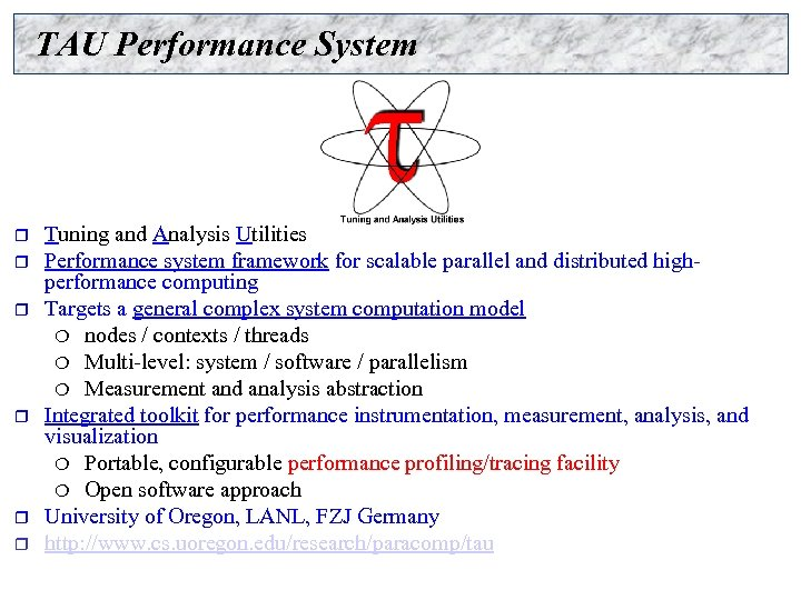 TAU Performance System r r r Tuning and Analysis Utilities Performance system framework for