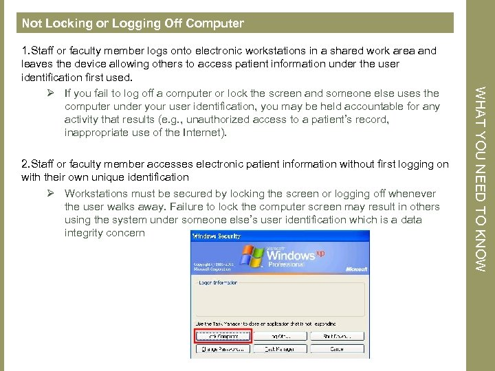 Not Locking or Logging Off Computer 2. Staff or faculty member accesses electronic patient