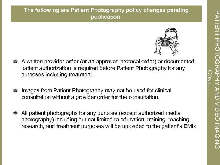 A written provider order (or an approved protocol order) or documented patient authorization is
