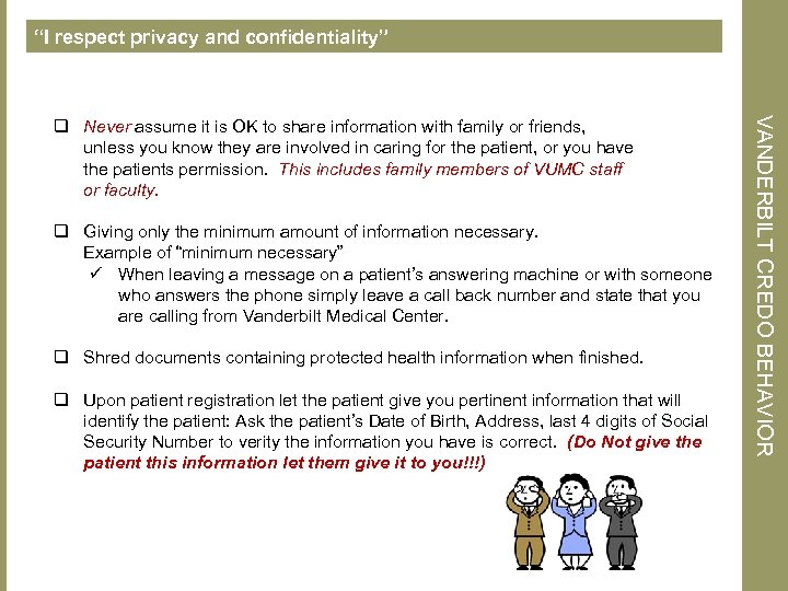 """""""I respect privacy and confidentiality"""" q Giving only the minimum amount of information necessary."""