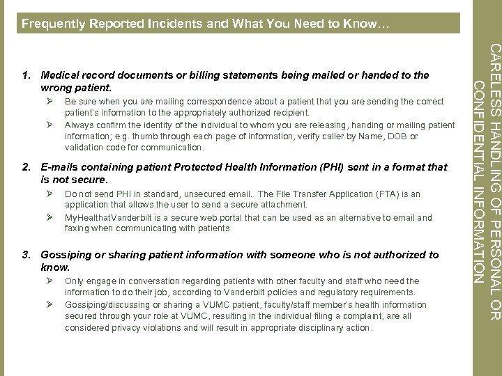 Frequently Reported Incidents and What You Need to Know… Ø Ø Be sure when