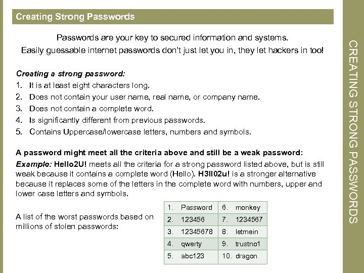Creating Strong Passwords Creating a strong password: 1. It is at least eight characters