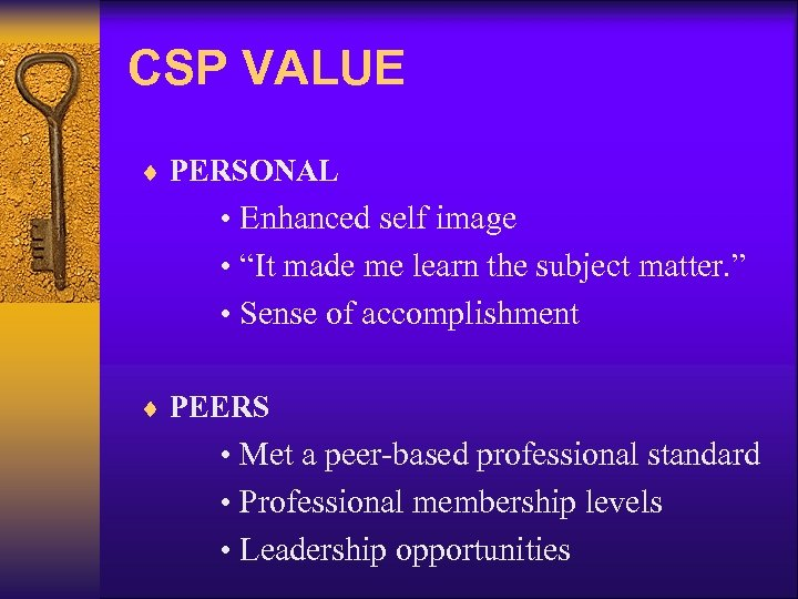 "CSP VALUE ¨ PERSONAL • Enhanced self image • ""It made me learn the"