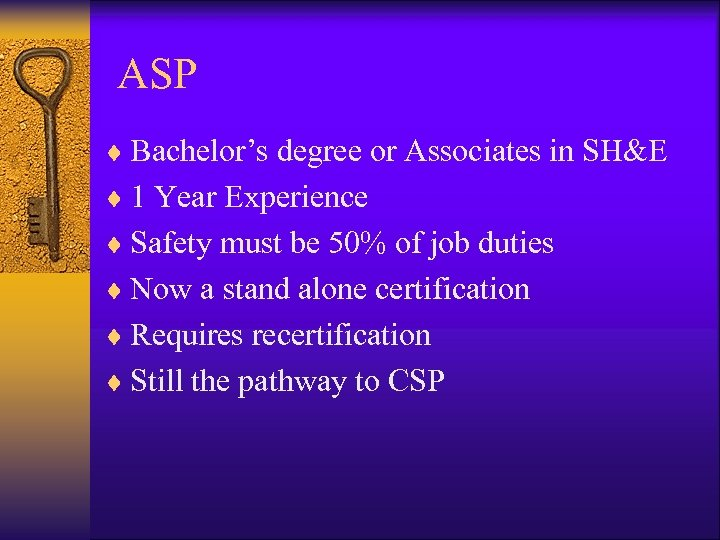 ASP ¨ Bachelor's degree or Associates in SH&E ¨ 1 Year Experience ¨ Safety
