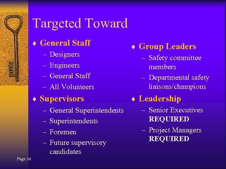 Targeted Toward ¨ General Staff – Designers – Engineers – General Staff – All
