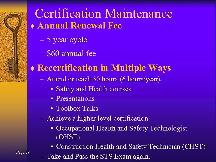 Certification Maintenance ¨ Annual Renewal Fee – 5 year cycle – $60 annual fee