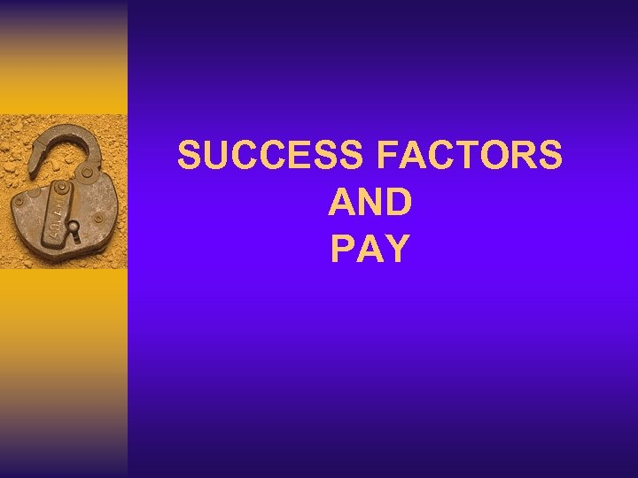 SUCCESS FACTORS AND PAY