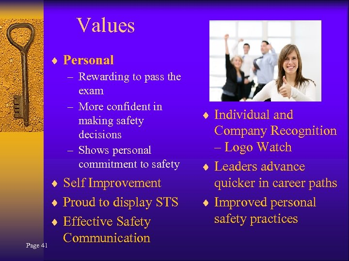 Values ¨ Personal – Rewarding to pass the exam – More confident in making