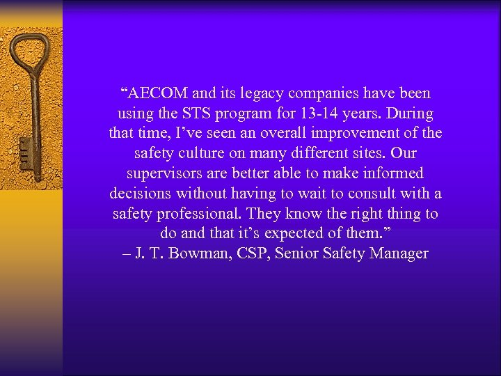 """AECOM and its legacy companies have been using the STS program for 13 -14"