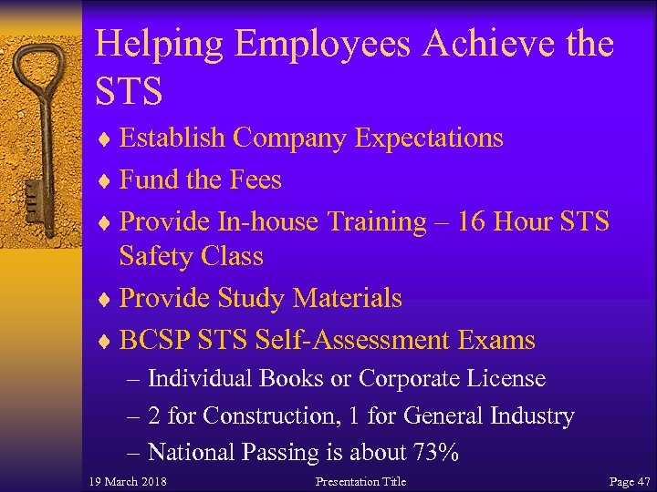 Helping Employees Achieve the STS ¨ Establish Company Expectations ¨ Fund the Fees ¨