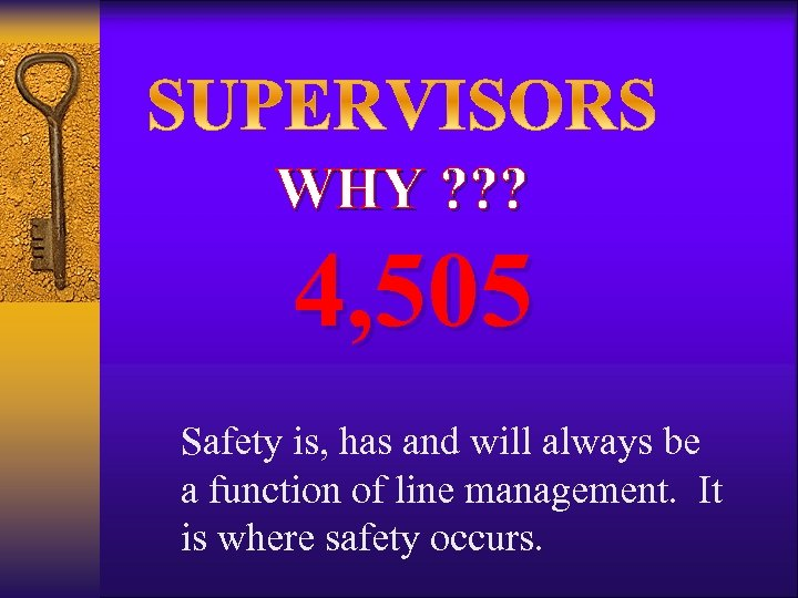 WHY ? ? ? 4, 505 Safety is, has and will always be a