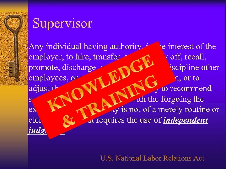 Supervisor Any individual having authority, in the interest of the employer, to hire, transfer,
