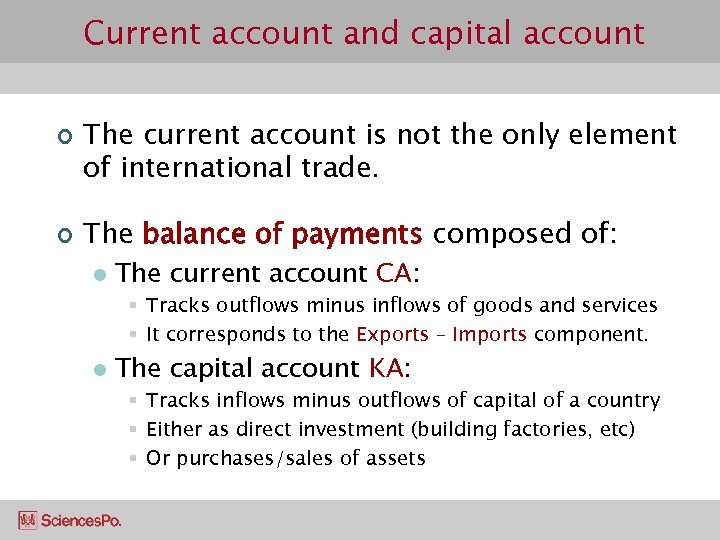 Current account and capital account ¢ ¢ The current account is not the only