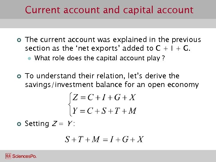 Current account and capital account ¢ The current account was explained in the previous