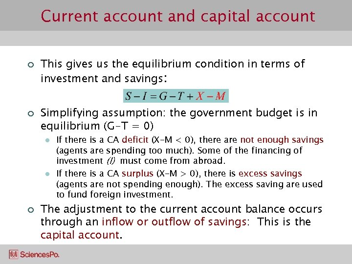 Current account and capital account ¢ ¢ This gives us the equilibrium condition in