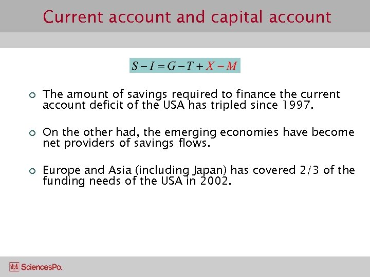 Current account and capital account ¢ ¢ ¢ The amount of savings required to