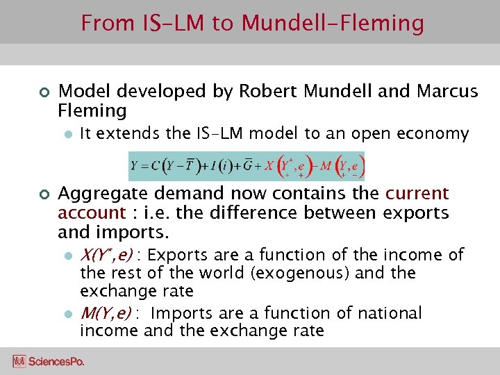 From IS-LM to Mundell-Fleming ¢ Model developed by Robert Mundell and Marcus Fleming l