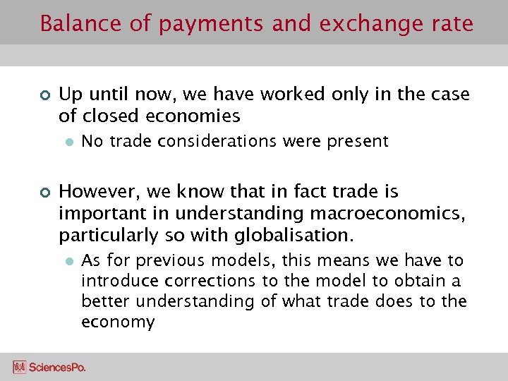 Balance of payments and exchange rate ¢ Up until now, we have worked only