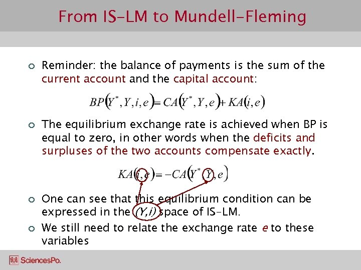 From IS-LM to Mundell-Fleming ¢ ¢ Reminder: the balance of payments is the sum