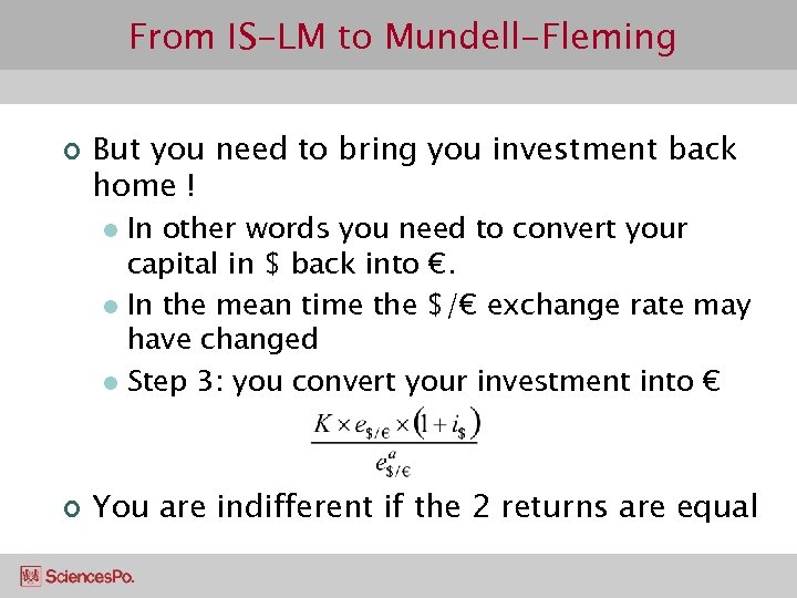 From IS-LM to Mundell-Fleming ¢ But you need to bring you investment back home