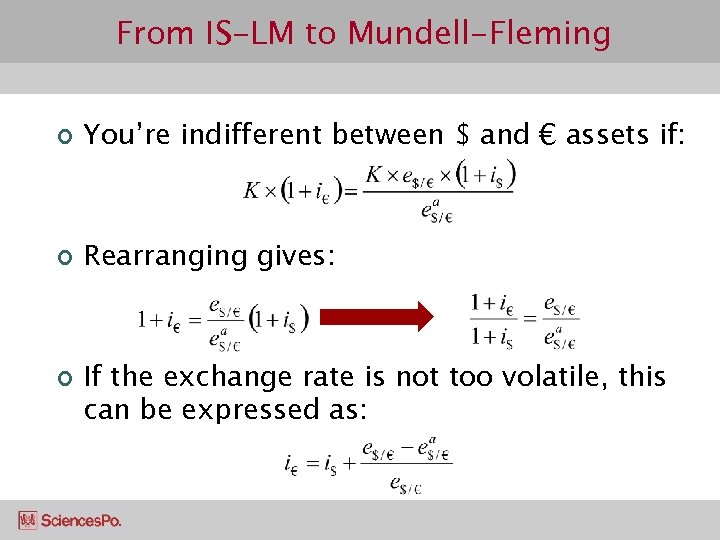 From IS-LM to Mundell-Fleming ¢ You're indifferent between $ and € assets if: ¢