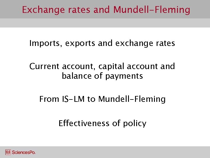 Exchange rates and Mundell-Fleming Imports, exports and exchange rates Current account, capital account and