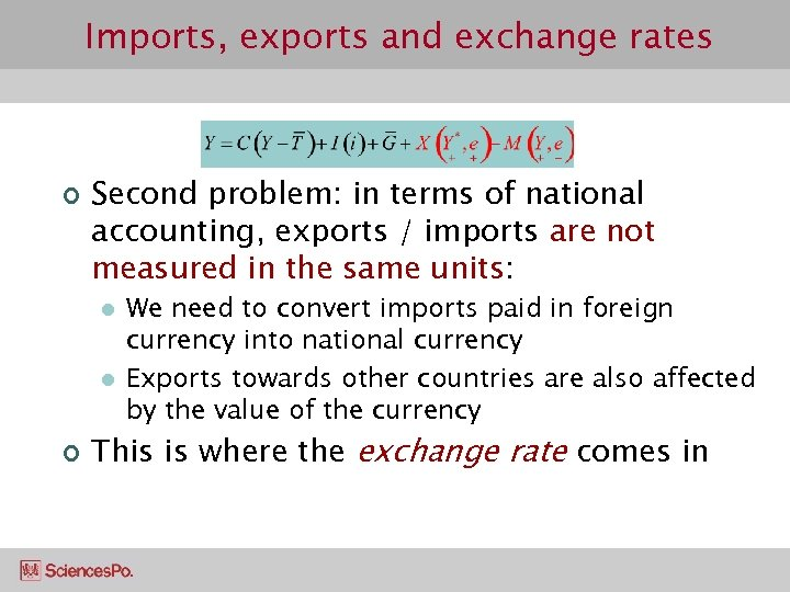 Imports, exports and exchange rates ¢ Second problem: in terms of national accounting, exports