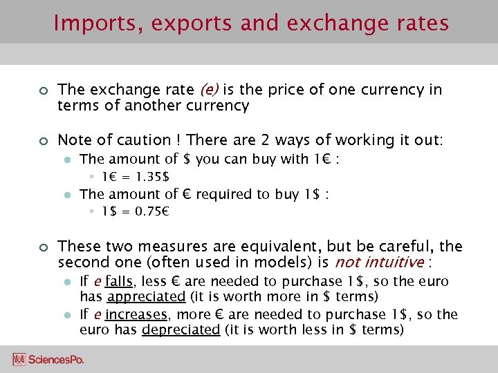 Imports, exports and exchange rates ¢ ¢ The exchange rate (e) is the price
