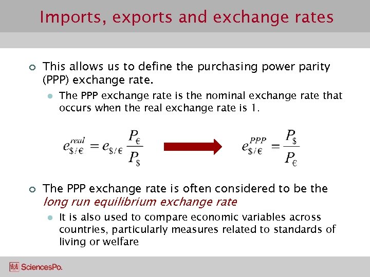 Imports, exports and exchange rates ¢ This allows us to define the purchasing power