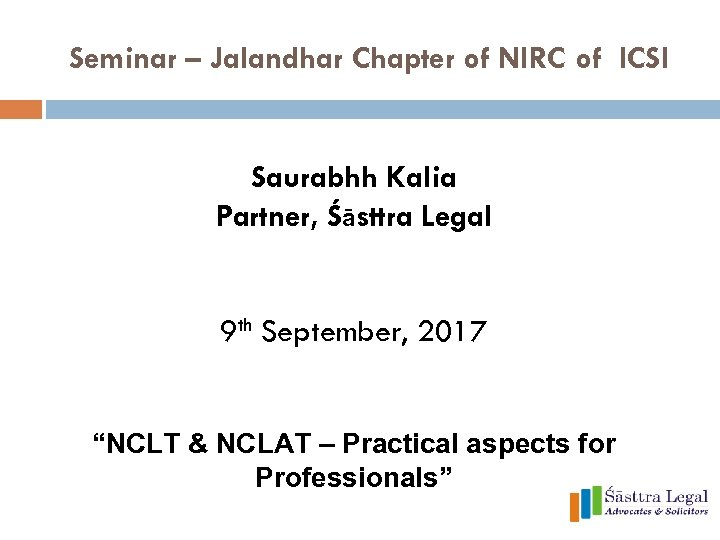 Seminar – Jalandhar Chapter of NIRC of ICSI Saurabhh Kalia Partner, Śāsttra Legal 9